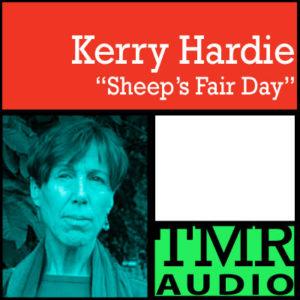 "TMR Podcast: Kerry Hardie: ""Sheep's Fair Day"""
